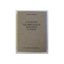 COMORI ALE SPIRITUALITATII ROMANESTI LA PUTNA-CLAUDIU PARADAIS  1988