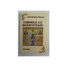 COMORILE LUI BRANCOVEANU , roman istoric de PETRU DEMETRU POPESCU , 2015
