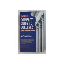 COMPACT GUIDE TO COLLEGES , IN - DEPTH PROFILES OF MORE THAN 500 SCHOOLS , 2005