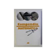 COMPENDIU DE MATEMATICA , EDITIA A II - a de BRIGITTE FRANK ... ELKE WARMUTH , 2005