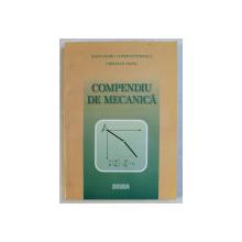 COMPENDIU DE MECANICA de ALEXANDRU CONSTANTINESCU , CRISTIAN PAVEL , 2003