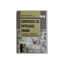 COMPENDIU DE PATOLOGIE UMANA VOL. II - PATOLOGIA SISTEMELOR FUNCTIONALE de MARIA VRABETE , 2007