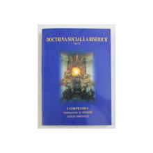 COMPENDIUL DOCTRINEI SOCIALE A BISERICII , MANUAL DE LUCRU PENTRU STUDENTI , VOLUMUL II , traducere si editare de ISIDOR MARTINCA , 2006 *DEDICATIE