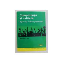 COMPETENTA SI CALITATE  - REPERE ALE EVALUARII PROFESORULUI de ROXANA CRIU , 2012