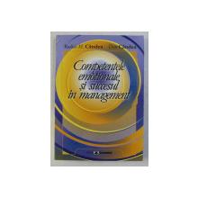 COMPETENTELE EMOTIONALE SI SUCCESUL IN MANAGEMENT de M. CANDEA , DAN CANDEA , 2005
