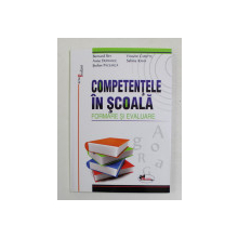 COMPETENTELE IN SCOALA , FORMARE SI EVALUARE de BERNARD REY ... SABINE KAHN , 2012
