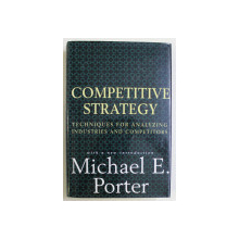 COMPETITIVE STRATEGY by MICHAEL E. PORTER , 1980