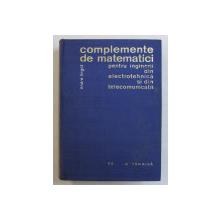 COMPLEMENTE DE MATEMATICI PENTRU INGINERII DIN ELECTROTEHNICA SI DIN TELECOMUNICATII de ANDRE ANGOT , Bucuresti 1965