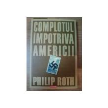 COMPLOTUL IMPOTRIVA AMERICII de PHILIP ROTH , 2006