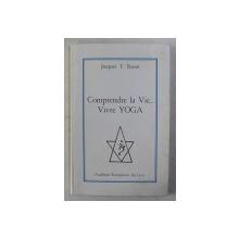 COMPRENDRE LA VIE VIVRE YOGA par JACQUES T. RAOUT , 1989