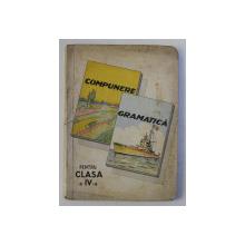 COMPUNERE , GRAMATICA PENTRU CLASA A IV - A PRIMARA , 1946, PREZINTA DESENE CU CREIONUL *