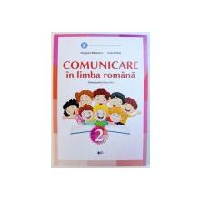 COMUNICARE IN LIMBA ROMANA  - MANUAL PENTRU CLASA A - II - A de CLEOPATRA MIHAILESCU si TUDOR PITILA , 2018