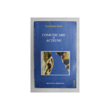 COMUNICARE SI ACTIUNE de LAURENTIU SOITU , 1997