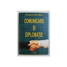COMUNICARE SI DIPLOMATIE de DRAGOS GABRIEL MECU , 2008