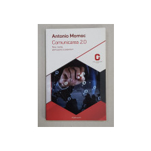 COMUNICAREA 2.0 - NEW MEDIA , PARTICIPARE SI POPULISM de ANTONI MOMOC , 2014