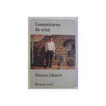COMUNICAREA DE CRIZA de THIERRY LIBAERT , 2008