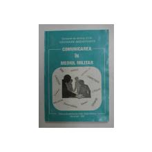 COMUNICAREA IN MEDIUL MILITAR de GENERAL DE DIVIZIE DR. GHEORGHE ARADAVOAICE , 1997