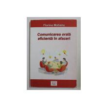 COMUNICAREA ORALA EFICIENTA IN AFACERI de FLORINA MOHANU , 2002