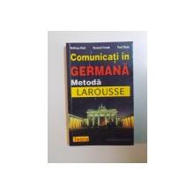 COMUNICATI IN GERMANA , METODA LAROUSSE de WOLFRAM KLATT , BERNARD STRAUB , PAUL THIELE , 2000