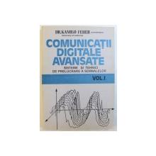 COMUNICATII  DIGITALE AVANSATE  - SISTEME SI TEHNICI DE PRELUCRARE A SEMNALELOR , VOL. I de KAMILO FEHER , 1993