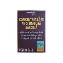 CONCENTREAZA - TE PE O SINGURA SARCINA  de DEVORA ZACK , 2017