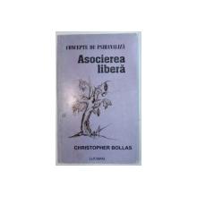 CONCEPTE DE PSIHANALIZA  - ASOCIEREA LIBERA de CHRISTOPHER BOLLAS , 2005