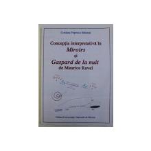 CONCEPTIA INTERPRETATIVA IN MIROIRS si GASPARD DE LA NUIT de MAURICE RAVEL , 2015