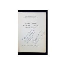 CONCEPTIA PSIHANALITICA, EXPUNERE SI CRITICA de DR. I. POPESCU - SIBIU, 1947 *DEDICATIE