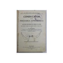 CONDUCATOR PENTRU PREDAREA GIMNASTICEI IN SCOALELE SECUNDARE DE BAETI SI DE FETE de D. IONESCU , 1909