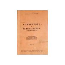 CONDUCEREA SI INTRETINEREA AUTOMOBILULUI , EDITIA A II-A de CONSTANTIN MIHAILESCU , 1942