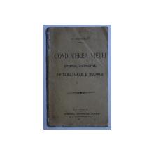 CONDUCEREA VIETII EMOTIVE , INSTINCTIVE , INTELECTUALE SI SOCIALE de N . MOISESCU , EDITIE INTERBELICA