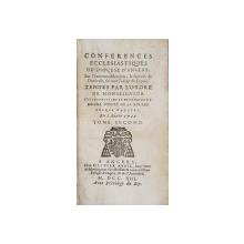 CONFERENCES ECCLESIASTIQUES DU DIOCESE D 'ANGERS , SUR L 'EXCOMMUNICATION ...par  MICHEL PONCET DE LA RIVIERE  , TOME SECOND  , 1713 , PREZINTA HALOURI DE APA *
