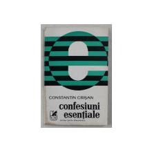 CONFESIUNI ESENTIALE - ESEURI DE SOCIOLOGIA LITERATURII de CONST. CRISAN , 1977 DEDICATIE*