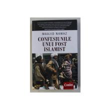 CONFESIUNILE UNUI FOST ISLAMIST de MAAJID NAWAZ , 2017