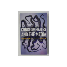 CONGLOMERATES AND THE MEDIA by ERIK BARNOUW , ET AL. , 1997