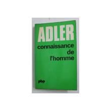 CONNAISSANCE DE L ' HOMME - ETUDE DE CARACTEROLOGIE INDIVIDUELLE par ALFRED ADLER , 1976