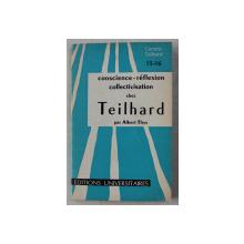 CONSCIENCE - REFLEXION COLLECTIVISATION CHEZ TEILHARD par ALBERT THYS , 1964