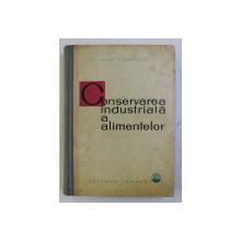 CONSERVAREA INDUSTRIALA A ALIMENTELOR de N. SATINOVER , I. MARINESCU , 1962