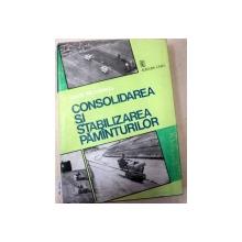 CONSOLIDAREA SI STABILIZAREA PAMANTURILOR,BUCURESTI 1981 de LAZAR NICOLESCU
