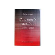 CONSTANTIN BRAILOIU 1893-1958 de EMILIA COMISEL , 1996