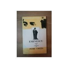 CONSTELATIA LUCEAFARULUI , SONETELE , SCRISORILE lui MIHAI EMINESCU EDITATE SI COMENTATE de PETRU CRETIA , 1994