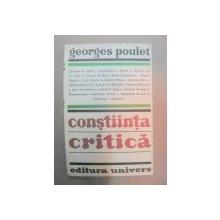 CONSTIINTA CRITICA-GEORGES POULET  BUCURESTI 1979