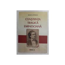 CONSTIINTA TRAGICA EMINESCIANA de BIANCA OSNAGA , 2014