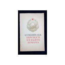 CONSTITUTIA REPUBLICII SOCIALISTE ROMANIA - BUCURESTI, 1965