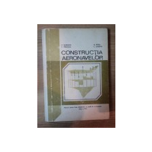 CONSTRUCTIA AERONAVELOR de C. BERBENTE ... C. GHIBAN , 1980