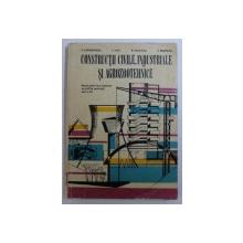 CONSTRUCTII CIVILE , INDUSTRIALE SI AGROZOOTEHNICE - MANUAL PENTRU LICEE INDUSTRIALE CU PROFIL DE CONSTRUCTII , CLASA A XI -A de R . CONSTANTINESCU ...R . MARGINEANU , 1979