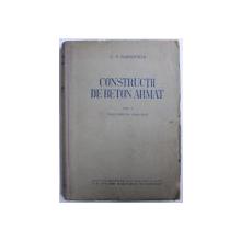 CONSTRUCTII DE BETON ARMAT , VOL. I de C.V. SAHNOVSCHI , 1951