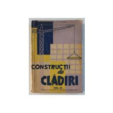 CONSTRUCTII DE CLADIRI , LUCRARI DE FINISAJ , DRUMURI , INSTALATII , MANUAL PENTRU SCOLILE TEHNICE DE MAISTRI , VOLUMUL III de S. HARET , 1959 *DEDICATIE
