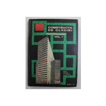 CONSTRUCTII DE CLADIRI , MANUAL PENTRU ELEVII SCOLILOR DE MAISTRI , ANUL I , VOLUMUL I de SPIRU HARET ... M. STOICA , 1968