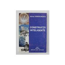 CONSTRUCTII INTELIGENTE de ADRIAN IORDACHESCU , 2001, DEDICATIE*